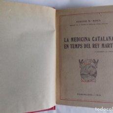 Libros antiguos: LIBRERIA GHOTICA. JOSEPH ROCA. LA MEDICINA CATALANA EN TEMPS DEL REI MARTÍ. 1919. PRIMERA EDICIÓN.. Lote 255343450