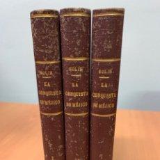 Libri antichi: HISTORIA DE LA CONQUISTA DE MÉJICO. ANTONIO SOLÍS Y RIVADENEIRA TOMOS I, II Y III. MADRID 1874.. Lote 258946735