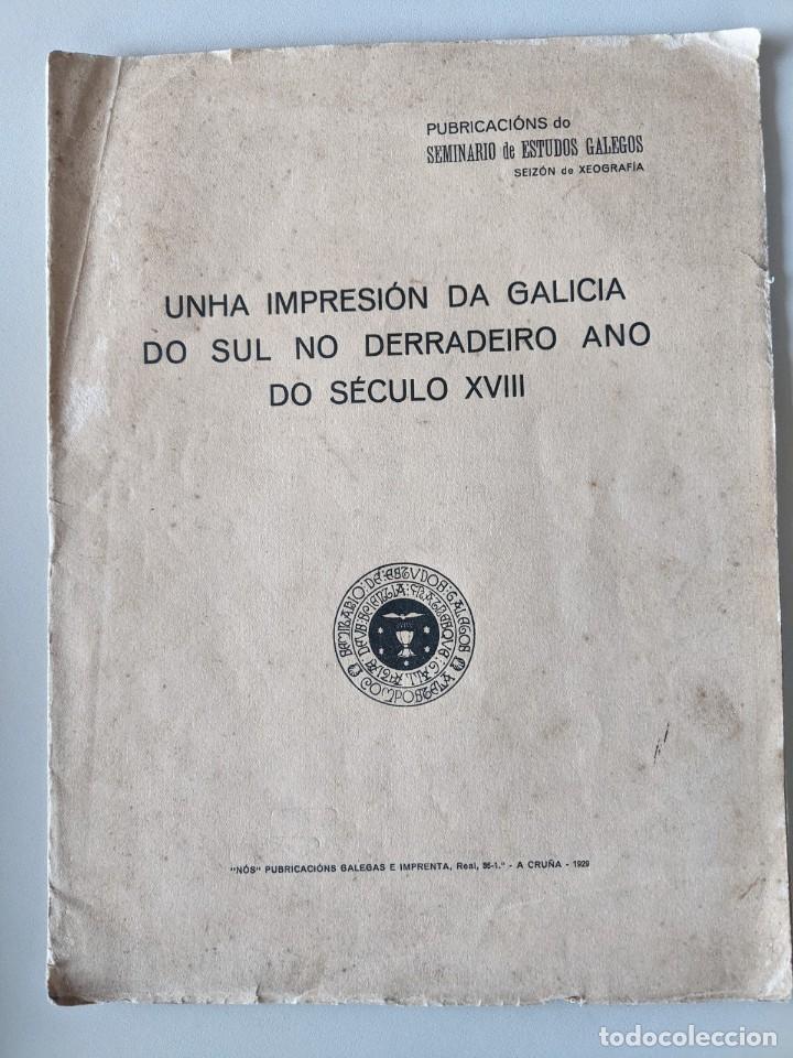 1929 NOS A CRUÑA - UNHA IMPRESION DA GALICIA DO SUL NO DERRADEIRO ANO DO SECULO XVIII - SEMINARIO EG (Libros antiguos (hasta 1936), raros y curiosos - Historia Antigua)