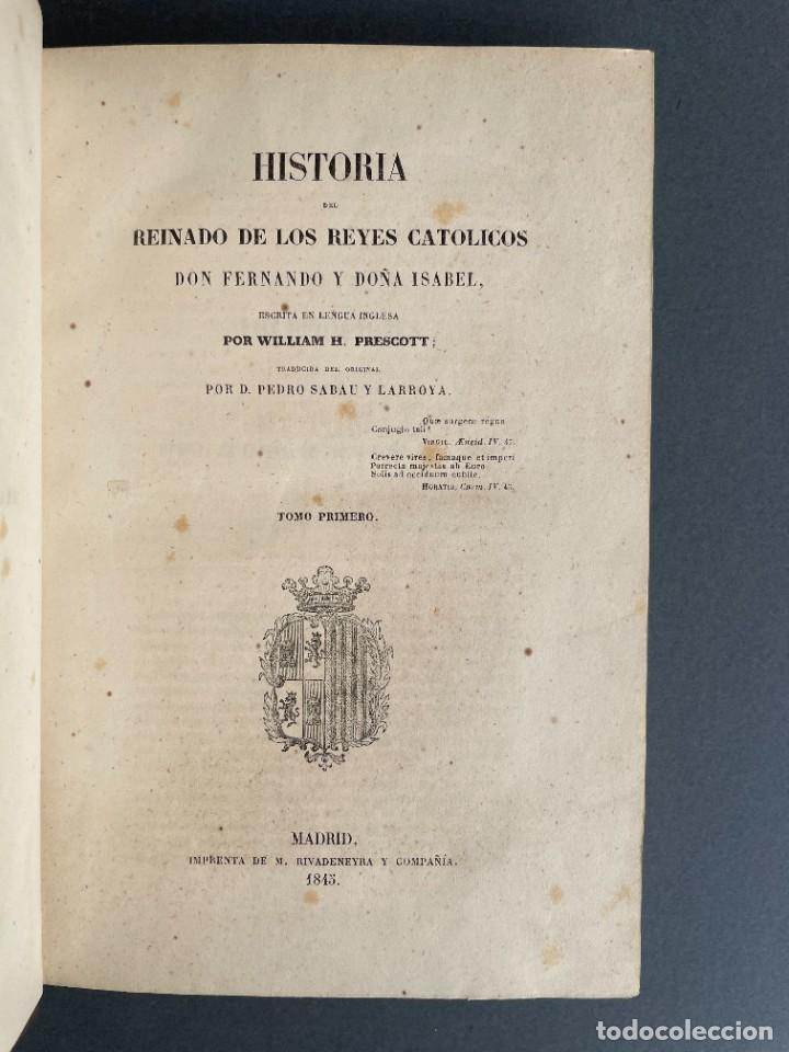 Libros antiguos: 1845 - Historia del Reinado de los Reyes Católicos Don Fernando y Doña Isabel - Reconquista - Descub - Foto 4 - 259774795