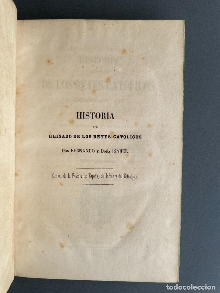 Libros antiguos: 1845 - Historia del Reinado de los Reyes Católicos Don Fernando y Doña Isabel - Reconquista - Descub - Foto 15 - 259774795
