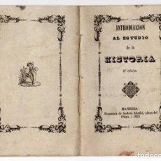 Libri antichi: INTRODUCCION AL ESTUDIO DE LA HISTORIA, 2ª EDICION. MANRESA 1857. IMPRENTA DE ANDRES ABADAL.. Lote 260513980