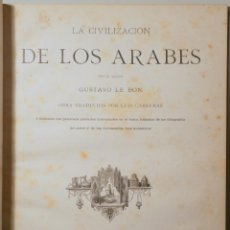 Libri antichi: LE BON, GUSTAVO - LA CIVILIZACIÓN DE LOS ÁRABES - BARCELONA 1886 - MUY ILUSTRADO. Lote 261223635