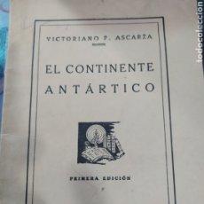 Libros antiguos: LIBRO EL CONTINENTE ANTÁRTICO VICTORIANO ASCARZA. Lote 261248865