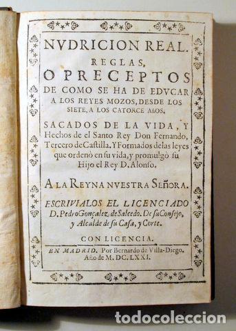 GONZÁLEZ SALCEDO, PEDRO - NUDRICION REAL. REGLAS OBRE COMO SE HA DE EDUCAR A LOS REYES - MADRID 1671 (Libros antiguos (hasta 1936), raros y curiosos - Historia Antigua)