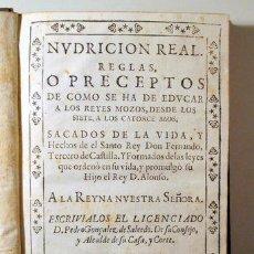 Libros antiguos: GONZÁLEZ SALCEDO, PEDRO - NUDRICION REAL. REGLAS OBRE COMO SE HA DE EDUCAR A LOS REYES - MADRID 1671. Lote 261563625