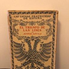 Libros antiguos: LAS LUCHAS FRATICIDAS DE ESPAÑA: EL TRIUNFO DE LAS LISES. TOMO:9 - AÑO: 1931. Lote 261993765