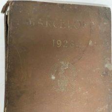 Libros antiguos: INTERESANTE LIBRO DE BARCELONA - AÑO 1928 - ANUARIO DE LA CIUDAD (SYNDICAT D'INITIATIVE). Lote 262113395