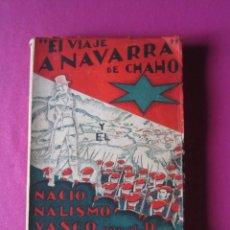 Libros antiguos: EL VIAJ A NAVARRA DE CHAHO NACIONALISMO VASCO AÑO 1933. Lote 262238125