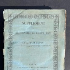 Libros antiguos: 1822 - SUPPLEMENT AU DICTIONNAIRE DE L'ARTILLERIE - ARTILLERIA - EJERCITO - HISTORIA MILITAR. Lote 263012340