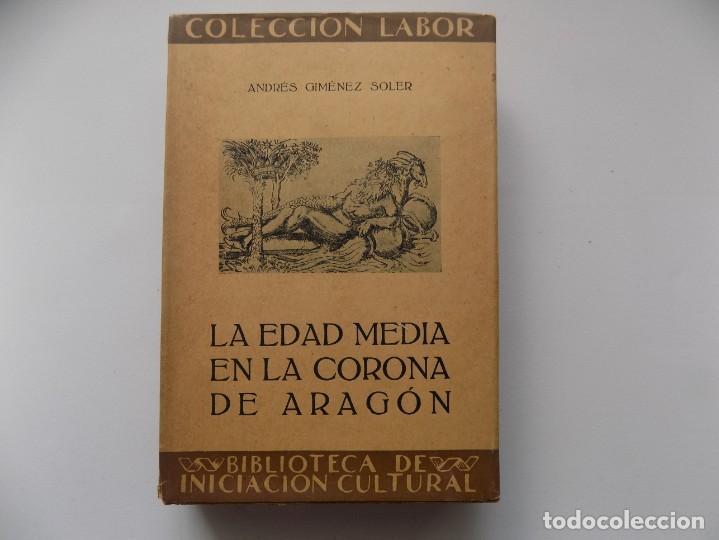 LIBRERIA GHOTICA. ANDRES GIMENEZ. LA EDAD MEDIA EN LA CORONA DE ARAGON. LABOR 1930. MUY ILUSTRADO. (Libros antiguos (hasta 1936), raros y curiosos - Historia Antigua)