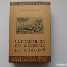 Libros antiguos: LIBRERIA GHOTICA. ANDRES GIMENEZ. LA EDAD MEDIA EN LA CORONA DE ARAGON. LABOR 1930. MUY ILUSTRADO.. Lote 263031120