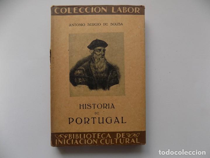 LIBRERIA GHOTICA. ANTONIO SERGIO DE SOUSA. HISTORIA DE PORTUGAL. 1929. LABOR. MUY ILUSTRADO. (Libros antiguos (hasta 1936), raros y curiosos - Historia Antigua)