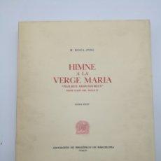 Libros antiguos: HIMME A LA VERGE MARIA AÑO 1965 EDITADO BIBLIÒFILOS DE BARCELONA. Lote 263143165