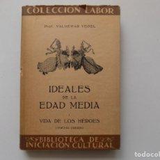Libros antiguos: LIBRERIA GHOTICA. VALDEMAR VEDEL. IDEALES DE LA EDAD MEDIA. VIDA DE LOS HEROES. LABOR 1935.ILUSTRADO. Lote 263191825