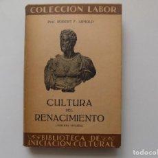 Libros antiguos: LIBRERIA GHOTICA. ROBERT F. ARNOLD. CULTURA DEL RENACIMIENTO. LABOR 1936. MUY ILUSTRADO.. Lote 263288555