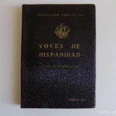 Libros antiguos: LIBRERIA GHOTICA. VOCES DE HISPANIDAD. CICLO DE CONFERENCIAS. MADRID 1940. PRIMERA EDICIÓN.. Lote 264457689