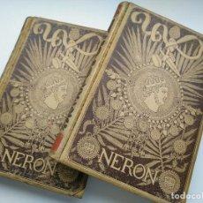 Libros antiguos: NERÓN, ESTUDIO HISTÓRICO POR DON EMILIO CASTELAR (1891 - 1892), 2 TOMOS, I - II. Lote 264684689