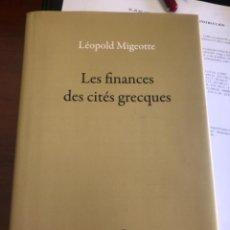 Libros antiguos: LES FINANCES DES CITES GRECQUES MIGEOTTE. Lote 267342514