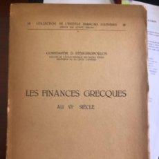 Libros antiguos: LES FINANCES GRECQUES STERGHIOPOULOS. Lote 267342744