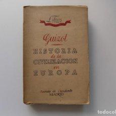 Livros antigos: LIBRERIA GHOTICA. GUIZOT. HISTORIA DE LA CIVILIZACION EN EUROPA. REVISTA DE OCCIDENTE. 1935.. Lote 267412364