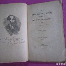 Libros antiguos: UN CASAMIENTO INFAME REPLICA AL DUQUE DE LA TORRE LUIS CARRERAS AÑO 1883. Lote 268770489