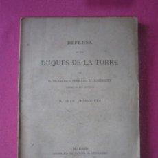 Libros antiguos: DEFENSA DE LOS DUQUES DE LA TORRE SERRANO MADRID 1883. Lote 268771814