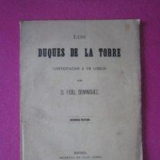 Libros antiguos: LOS DUQUES DE LA TORRE CONTESTACION A UN LIBELO FIDEL DOMINGUEZ 1883. Lote 268772414