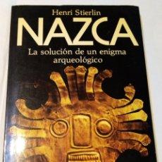 Libros antiguos: LIBRO NAZCA. LA SOLUCIÓN DE UN ENIGMA ARQUEOLÓGICO. HENRI STIERLIN. PLANETA. 1983. Lote 268910654
