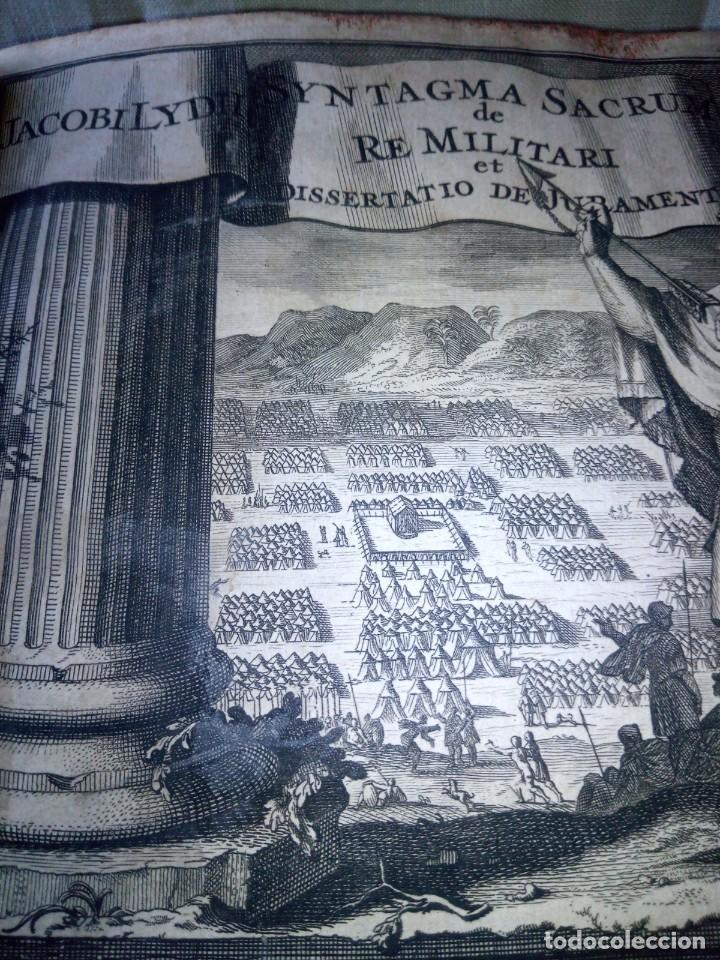 Libros antiguos: ~~~~ JACOBI LYDII, DERE MILITARI SYNTAGMA SACRUM, DE JURE JURANDO 1698 CON GRABADOS Y DESPLEGA ~~~~ - Foto 7 - 268995044