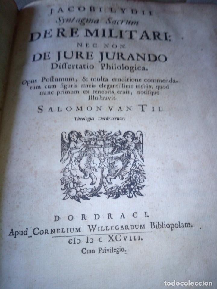 Libros antiguos: ~~~~ JACOBI LYDII, DERE MILITARI SYNTAGMA SACRUM, DE JURE JURANDO 1698 CON GRABADOS Y DESPLEGA ~~~~ - Foto 10 - 268995044