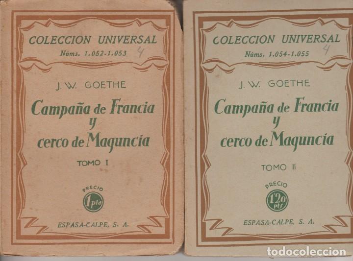 LIBRO .. CAMPAÑA DE FRANCIA Y CERCO DE MAGUNCIA - GOETHE, J.W. - (2 VOLÚMENES) - MADRID 1928 (Libros antiguos (hasta 1936), raros y curiosos - Historia Antigua)