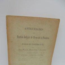 Libros antiguos: ANTIGUEDADES DEL PARTIDO JUDICIAL DE ARCOS DE LA FRONTERA. MIGUEL MANCHEÑO Y OLIVARES. 1901.. Lote 269349988