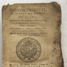 Libros antiguos: HISTORIA CIVIL DE LA M.N. Y M.L. PROVINCIA DE ALAVA LANDAZURI Y ROMARATE, JOAQUÍN 1798-. Lote 269398088