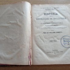 Libros antiguos: HISTORIA DE LA REVOLUCION DE INGLATERRA - SIR WILLIAM COBBETT - VALENCIA 1872. Lote 270366238