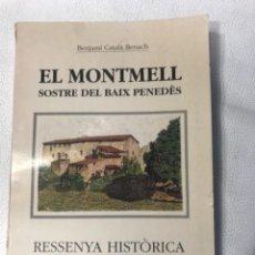 Livros antigos: EL MONTMELL SOSTRE DEL BAIX PENEDÈS. RESENYA HISTÒRICA, DIBUIXOS DE LLOCS, ERMITES, CASTELLS...1991. Lote 270928943