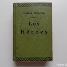 Libros antiguos: LIBRERIA GHOTICA. THOMAS CARLYLE. LOS HEROES.EL CULTO DE LOS HEROES Y LO HEROICO EN LA HISTORIA.1907. Lote 273638503