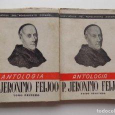 Libros antiguos: LIBRERIA GHOTICA. J. DE ENTRAMBASAGUAS. P. JERONIMO FEIJOO. ANTOLOGIA. 2 TOMOS. 1941.. Lote 274276013