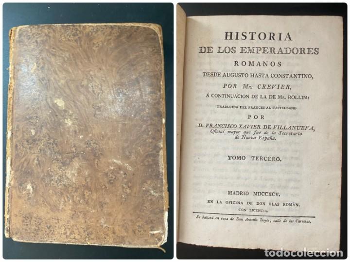 HISTORIA DE LOS EMPERADORES ROMANOS. MR. CREVIER. TOMO III. MADRID, 1795. PAGS: 442 (Libros antiguos (hasta 1936), raros y curiosos - Historia Antigua)
