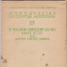 Libros antiguos: ALFONSO SÁNCHEZ CANDEIRA: EL REGNUM-IMPERIUM LEONES EN 1037. Lote 276788078
