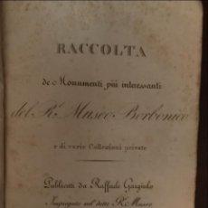 Libros antiguos: RACCOLTA DE' MONUMENTI PIÙ INTERESSANTI DEL R.E MUSEO BORBONICO..., 1825. R. GARGIULO. Lote 276817873