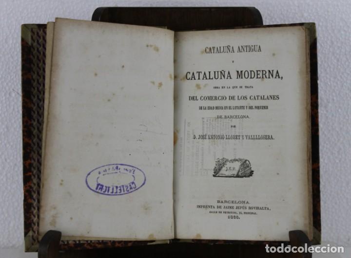 CATALUÑA ANTIGUA Y MODERNA DEL COMERCIO DE LOS CATALANES POR LLOBET IMPRENTA JAIME JEPÚS 1866 (Libros antiguos (hasta 1936), raros y curiosos - Historia Antigua)
