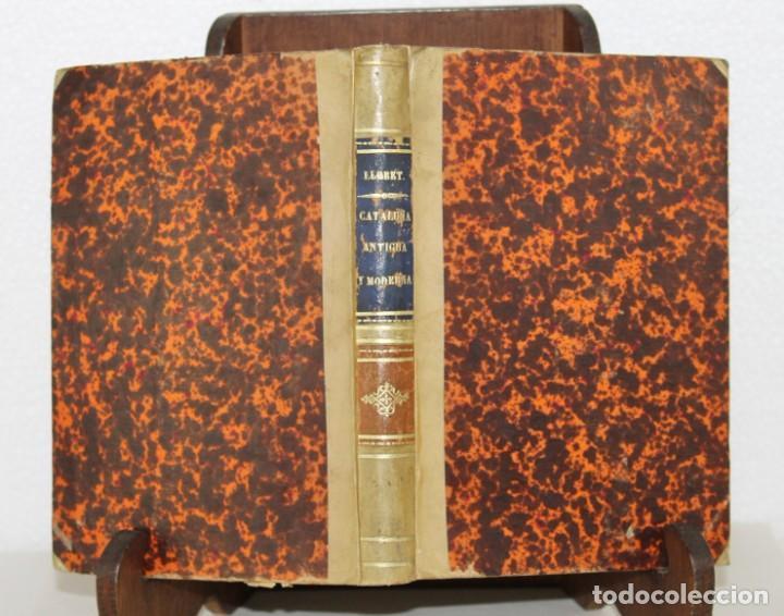 Libros antiguos: Cataluña antigua y moderna del comercio de los catalanes por Llobet imprenta Jaime Jepús 1866 - Foto 4 - 277568073