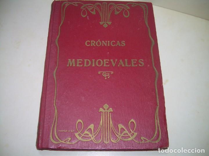 CRONICAS MEDIOEVALES...LIBRO AÑOS 20... EPOCA MODERNISTA... CON GRABADOS...VER FOTOS. (Libros antiguos (hasta 1936), raros y curiosos - Historia Antigua)