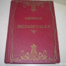 Libros antiguos: CRONICAS MEDIOEVALES...LIBRO AÑOS 20... EPOCA MODERNISTA... CON GRABADOS...VER FOTOS.. Lote 277572418