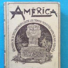 Libros antiguos: AMERICA HISTORIA DE SU DESCUBRIMIENTO DESDE LOS TIEMPOS PRIMITIVOS HASTA LOS MAS MODERNOS. TOMO I. Lote 277605058
