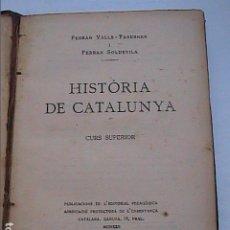 Libros antiguos: HISTORIA DE CATALUNYA. 1922. DE LA PREHISTORIA A JAUME I. FERRAN VALLS I FERRAN SOLDEVILA.. Lote 277638353