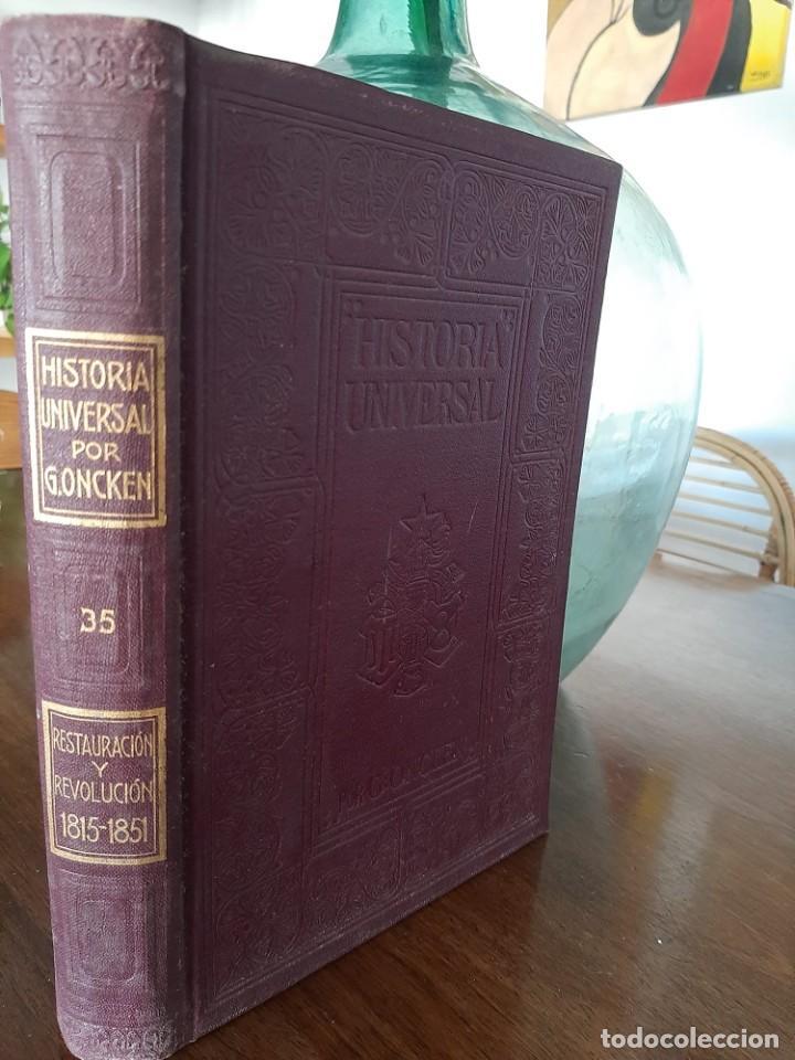 HISTORIA UNIVERSAL G. ONCKEN TOMO 35 EPOCA RESTAURACIÓN Y REVOLUCIÓN .ED. MONTANER Y SIMON 1921 (Libros antiguos (hasta 1936), raros y curiosos - Historia Antigua)