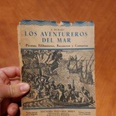 Libros antiguos: LOS AVENTUREROS DEL MAR HUBERT ILUSTRADO PIRATAS BUCANEROS CORSARIOS FILIBUSTEROS. Lote 278590758