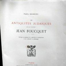 Libros antiguos: LES ANTIQUITES JUDAIQUES ET LE PEINTRE JEAN FOUCQUET. Lote 278809968